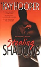 Stealing Shadows (Shadows Trilogy) by Kay…