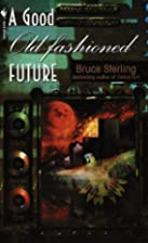 A Good Old-Fashioned Future by Bruce…