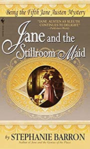 Jane and the Stillroom Maid: Being the Fifth…