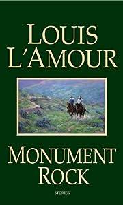 Monument Rock: A Novel de Louis L'Amour