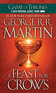 A Feast for Crows: A Song of Ice and Fire…