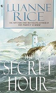 The Secret Hour: A Novel de Luanne Rice