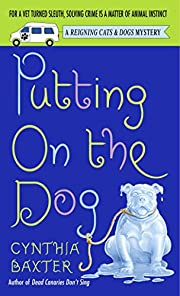 Putting on the Dog (Reigning Cats & Dogs…