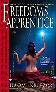 Freedom's Apprentice: Book Two of the Dead…