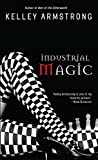 Industrial Magic por Kelley Armstrong