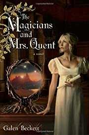 The magicians and Mrs. Quent por Galen…