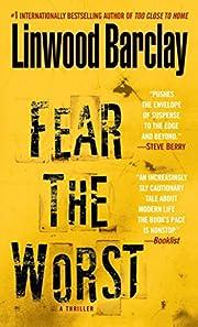 Fear the Worst: A Thriller av Linwood…