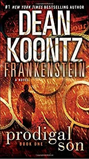 Frankenstein: Prodigal Son: A Novel by Dean…