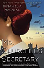 Mr. Churchill's Secretary: A Novel…