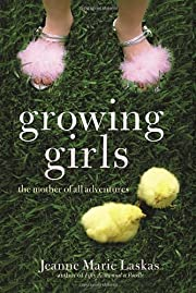 Growing Girls: The Mother of All Adventures…