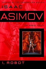 I, Robot (The Robot Series) af Isaac Asimov