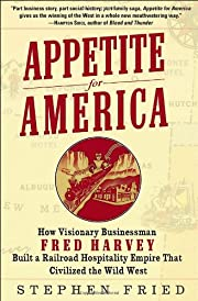 Appetite for America : how visionary…