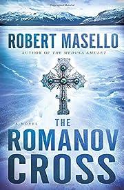The Romanov Cross: A Novel – tekijä:…
