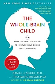 The Whole-Brain Child: 12 Revolutionary…