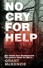 No Cry For Help by Grant McKenzie