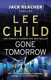 Gone Tomorrow: (Jack Reacher 13) af Lee…