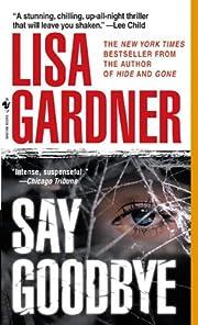 Say Goodbye af Lisa Gardner
