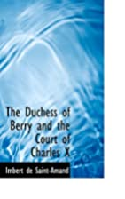 The Duchess of Berry and the Court of…
