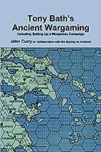 Tony Bath's Ancient Wargaming by Society of…