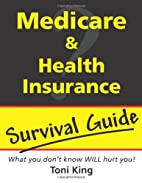 Medicare and Health Insurance Survival Guide…