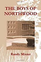 THE BOYS OF NORTHWOOD by Randy Mixter