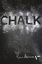 Chalk by Ryan Acheson