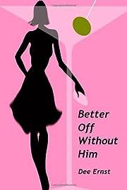 Better Off Without Him av Dee Ernst