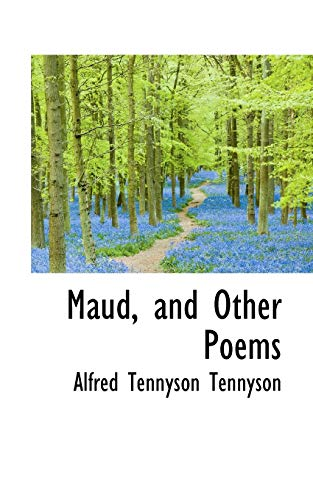 Maud, and Other Poems written by Lord Alfred Tennyson