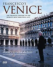 Francesco's Venice: The Dramatic History of…