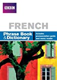 French: Phrase Book and Dictionary