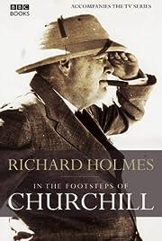 In the Footsteps of Churchill de Richard…