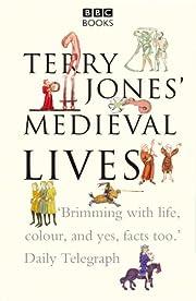 Terry Jones' Medieval Lives de Terry Jones
