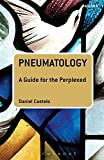 Pneumatology: A Guide for the Perplexed book cover