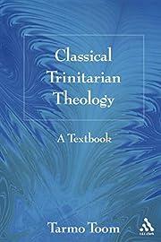 Classical Trinitarian Theology: A Textbook…
