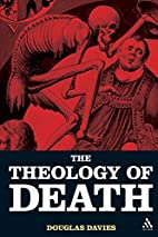 The Theology of Death by Douglas Davies