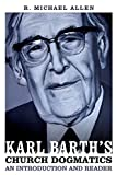 Karl Barth's Church Dogmatics: An Introduction and Reader book cover