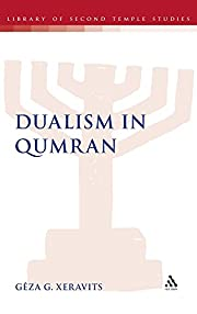 Dualism in Qumran (Library of Second Temple…