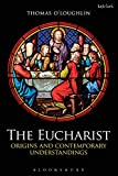 The Eucharist: Origins and Contemporary Understandings book cover
