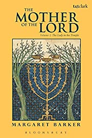 The Mother of the Lord por Margaret Barker
