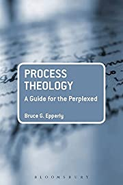 Process Theology: A Guide for the Perplexed…