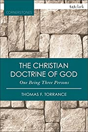 The Christian Doctrine of God, One Being…