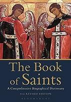 The Book of Saints: A Comprehensive…