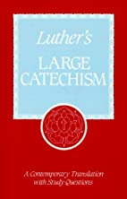 Luther's Large catechism : a contemporary…
