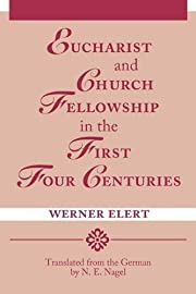 Eucharist and Church Fellowship in the First…