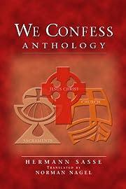 We confess : anthology av Hermann Sasse
