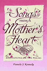 Songs from a Mother's Heart: Meditations on…