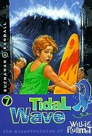 Tidal Wave (Misadventures of Willie Plummet)…