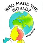 Who Made the World? by Andy Robb