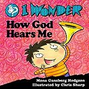 I wonder how God hears me av Mona Gansberg…