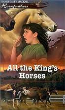 All the King's Horses by Dandi Daley Mackall